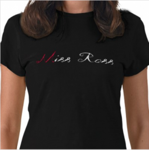 Miss Ross T-Shirt
